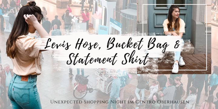 Levis Hose, Bucket Bag & Statement Shirt – Mein neues Outfit der Unexpected Shopping Night im Centro Oberhausen