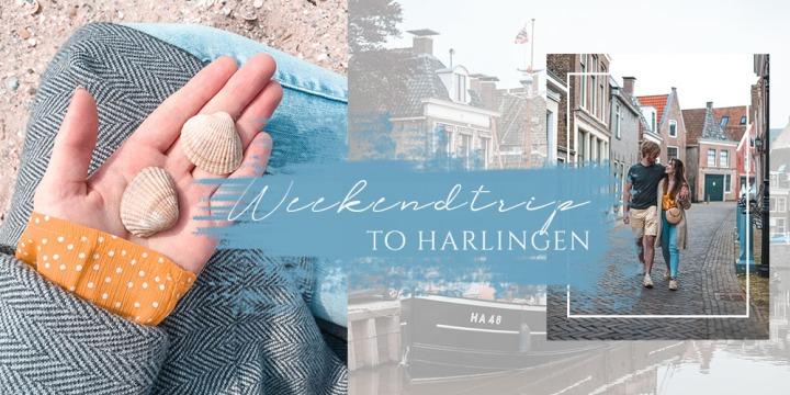 Ein Wochenende in Harlingen (Netherlands) – Tipps für spontaneKurztrips
